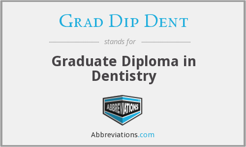 What does GRAD DIP DENT stand for?