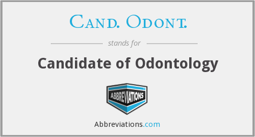 Cand. Odont. - Candidate of Odontology