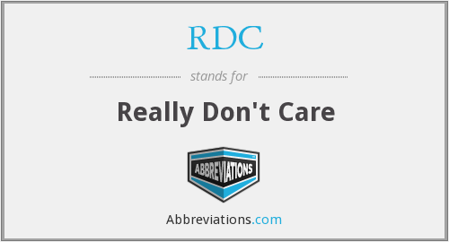 RDC - Really Don't Care