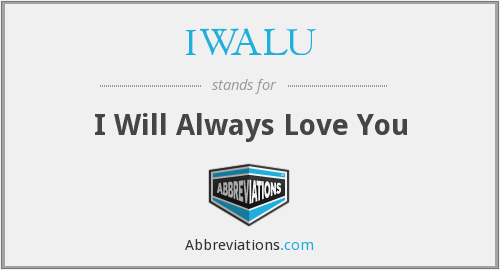 IWALU - I Will Always Love You