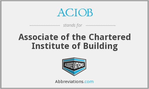 ACIOB - Associate of the Chartered Institute of Building