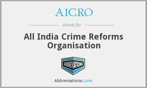 AICRO - All India Crime Reforms Organisation