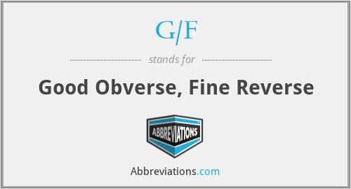 G/F - Good Obverse, Fine Reverse