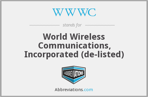 WWWC - World Wireless Communications, Incorporated (de-listed)