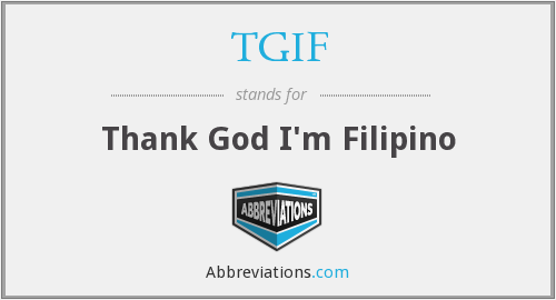 TGIF - Thank God I'm Filipino