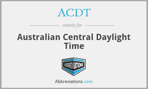 ACDT - Australian Central Daylight Time