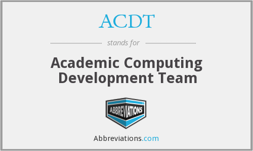 ACDT - Academic Computing Development Team