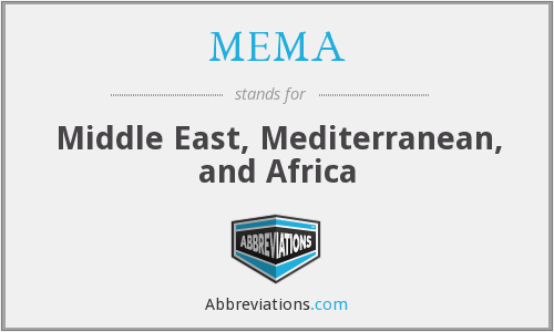 MEMA - Middle East, Mediterranean, and Africa