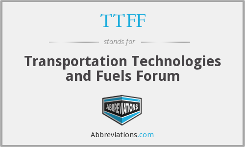 TTFF - Transportation Technologies and Fuels Forum