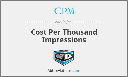CPM - Cost Per Thousand Impressions