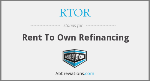 RTOR - Rent To Own Refinancing