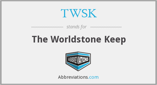 TWSK - The Worldstone Keep