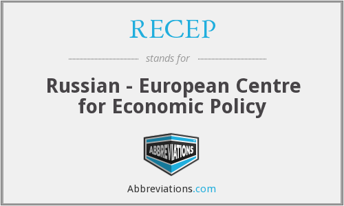 RECEP - Russian - European Centre for Economic Policy
