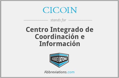 CICOIN - Centro Integrado de Coordinación e Información