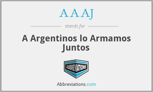 AAAJ - A Argentinos lo Armamos Juntos