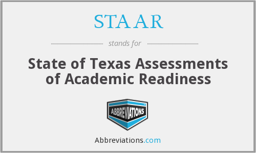 STAAR - State of Texas Assessments of Academic Readiness