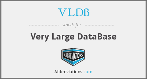VLDB - Very Large DataBase