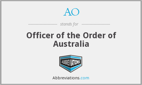AO - Officer of the Order of Australia