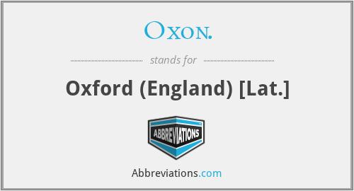 Oxon. - Oxford (England) [Lat.]