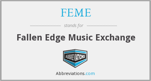 What does FEME stand for?