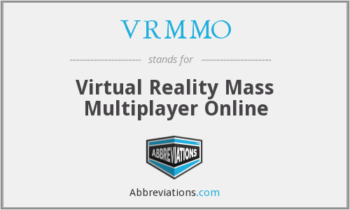 VRMMO - Virtual Reality Mass Multiplayer Online