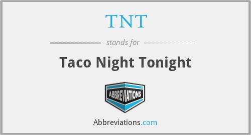 TNT - Taco Night Tonight
