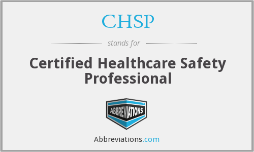 CHSP - Certified Healthcare Safety Professional