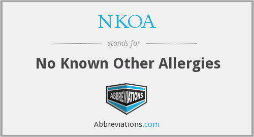 NKOA - no known other allergies