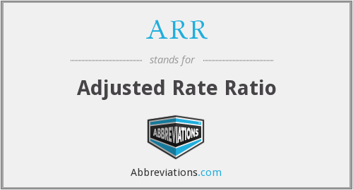 ARR - adjusted rate ratio