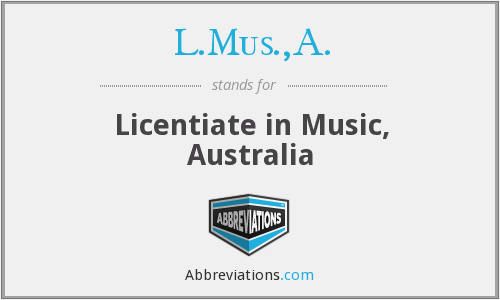 L.Mus.,A. - Licentiate in Music, Australia