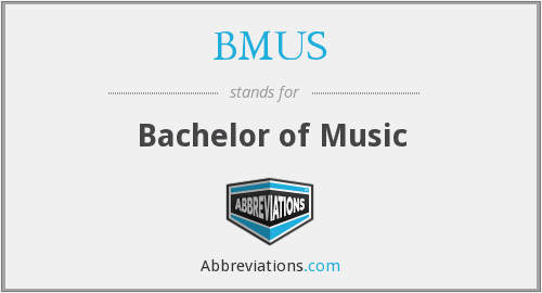 BMUS - Bachelor of Music