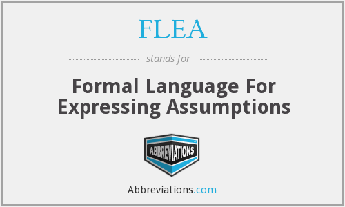 FLEA - Formal Language For Expressing Assumptions