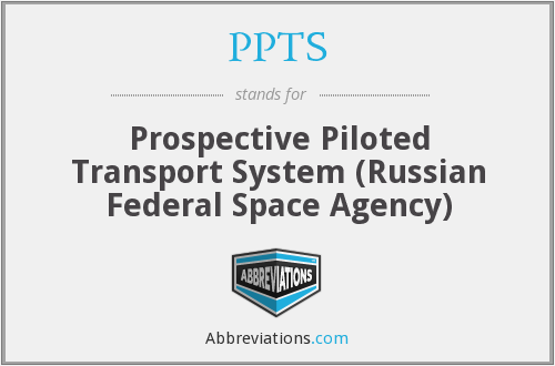 PPTS - Prospective Piloted Transport System (Russian Federal Space Agency)