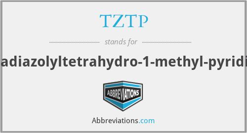 TZTP - thiadiazolyltetrahydro-1-methyl-pyridine