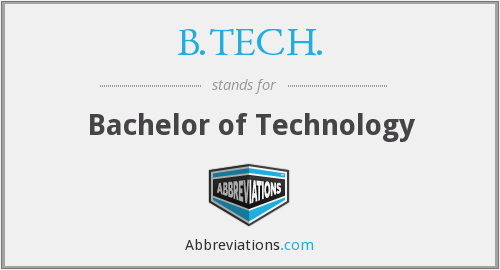 B.TECH. - Bachelor of Technology