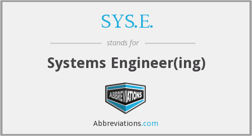 SYS.E. - Systems Engineer(ing)