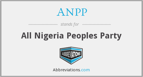 ANPP - All Nigeria Peoples Party