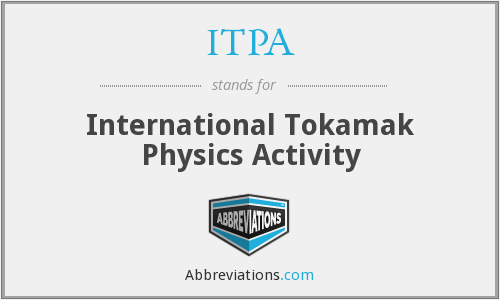ITPA - International Tokamak Physics Activity
