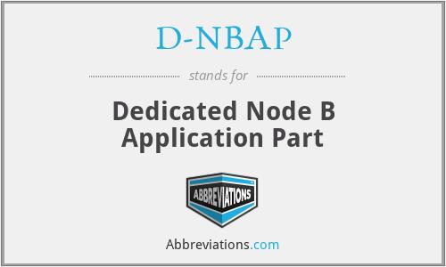 D-NBAP - Dedicated Node B Application Part