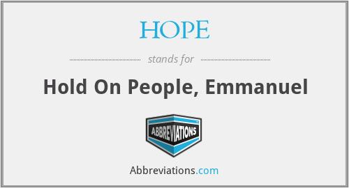 HOPE - Hold On People, Emmanuel