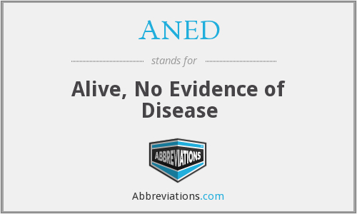ANED - Alive, No Evidence of Disease