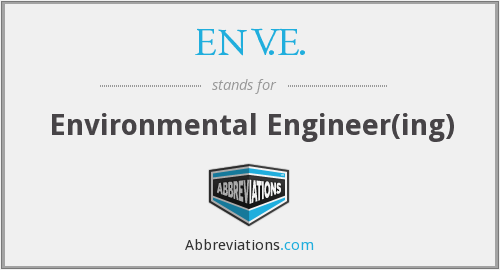 ENV.E. - Environmental Engineer(ing)