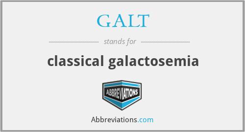 GALT - classical galactosemia