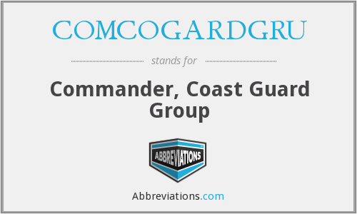 COMCOGARDGRU - Commander, Coast Guard Group