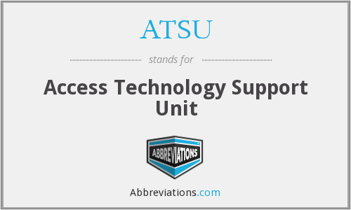 ATSU - Access Technology Support Unit
