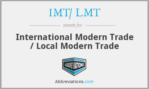 IMT/ LMT - INTERNATIONAL MODERN TRADE / LOCAL MODERN TRADE