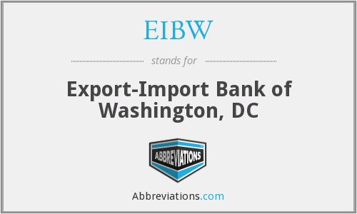 EIBW - Export-Import Bank of Washington, DC