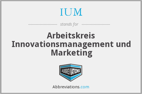IUM - Arbeitskreis Innovationsmanagement und Marketing