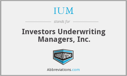 IUM - Investors Underwriting Managers, Inc.