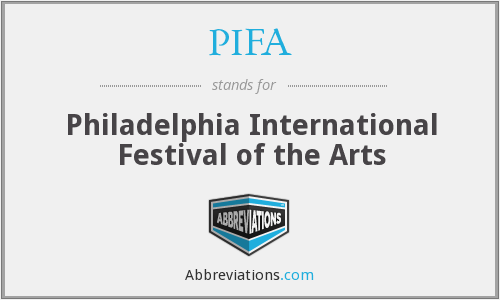 PIFA - Philadelphia International Festival of the Arts